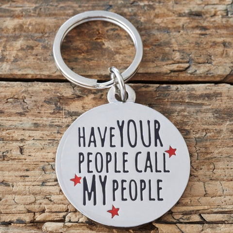 """Have your people call my people"" Dog collar ID tag"