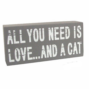 """All You Need is Love And A Cat"" Sign - La Di Da Interiors"