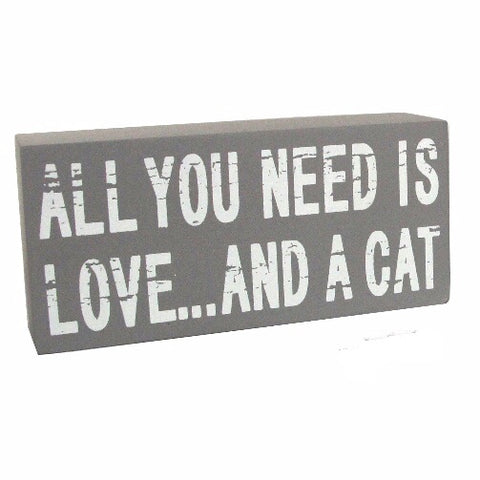 """All You Need is Love And A Cat"" Sign"