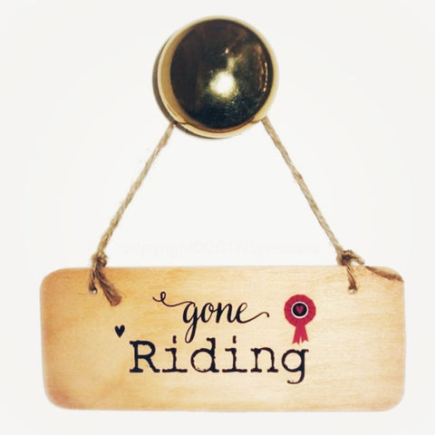 Gone Riding Sign