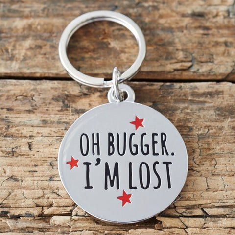 """Oh buggar I'm lost"" Dog collar ID tag"