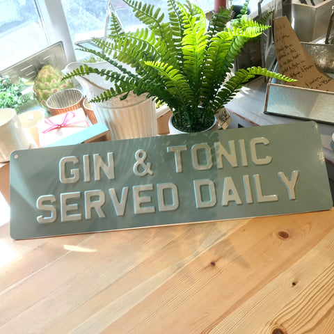 Gin & Tonic Served Daily Sign - La Di Da Interiors