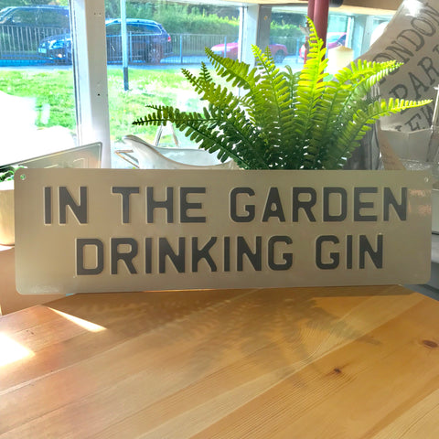 In the Garden Drinking Gin Sign