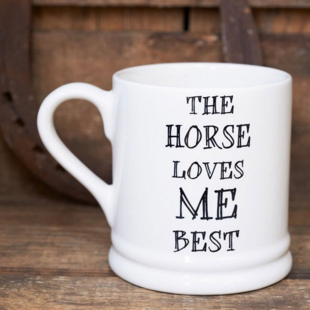 The Horse Loves Me Best Mug - La Di Da Interiors