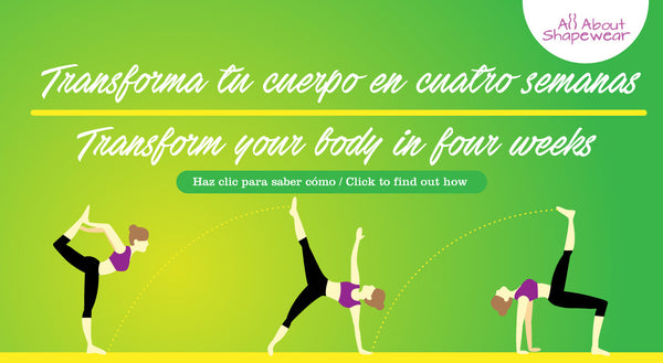 Transforma tu cuerpo en cuatro semanas / Transform your body in four weeks