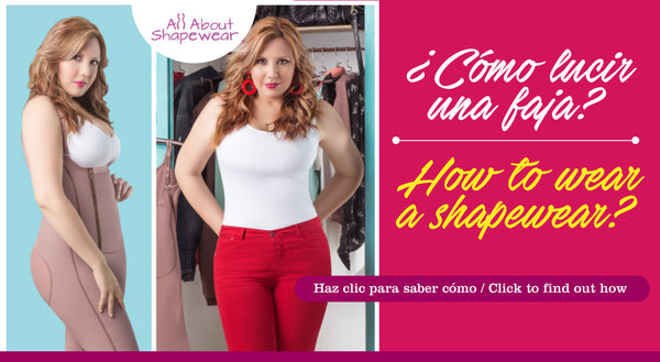 ¿Cómo lucir una faja? / How to wear a shapewear?