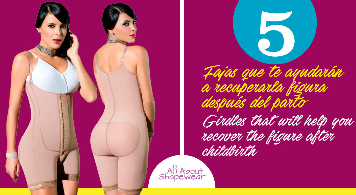 5 Fajas que te ayudarán a recuperar tu figura después del parto / 5 Girdles that will help you recover the figure after childbirth