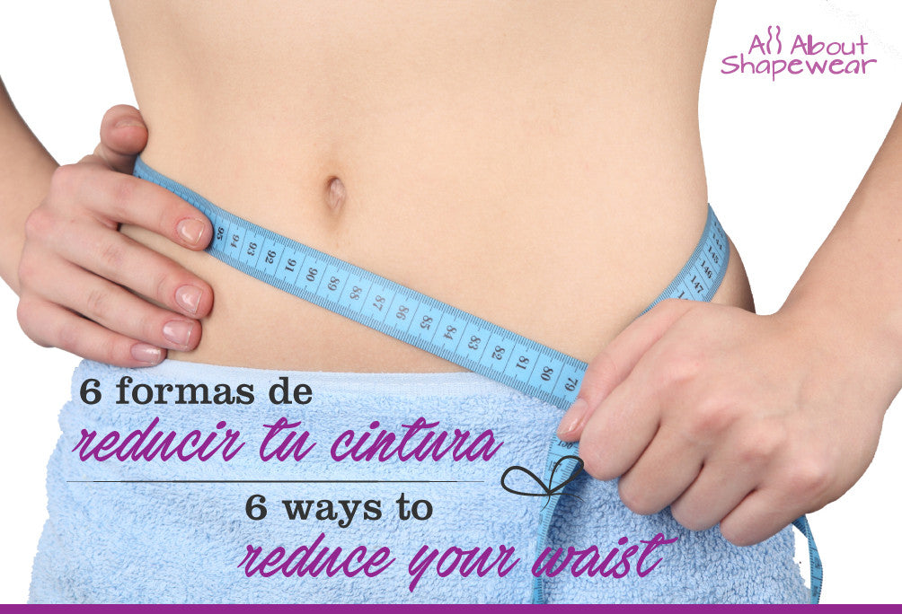 6 formas de reducir tu cintura /  6 ways to reduce your waist