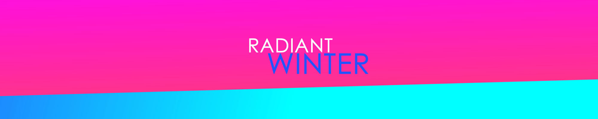 RADIANT WINTER COLLECTION