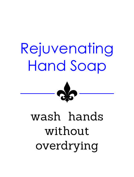 Rejuvenating Hand Soap - wash hands without overdrying