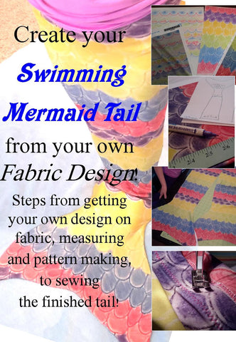 How to design a Swimming Mermaid Tail, from fabric design to sewing it up!