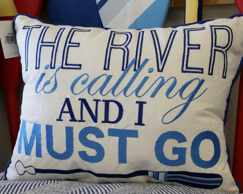 """River is Calling and I Must Go!"" Pillow"