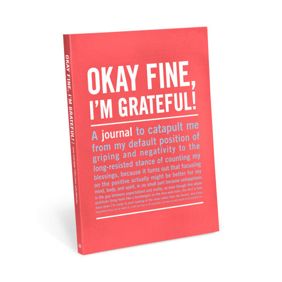 Okay Fine, I'm Grateful! Journal - Anonymous L.A.