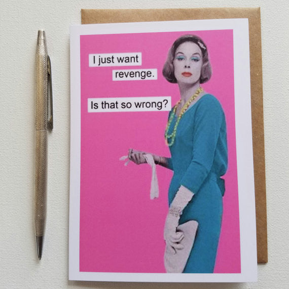 Just Want Revenge Greeting Card - Anonymous L.A.