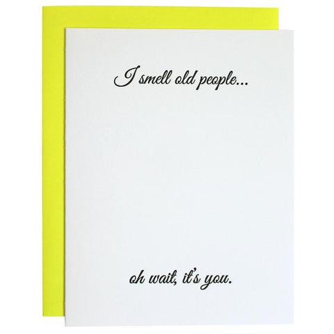 I Smell Old People Birthday Letterpress Card