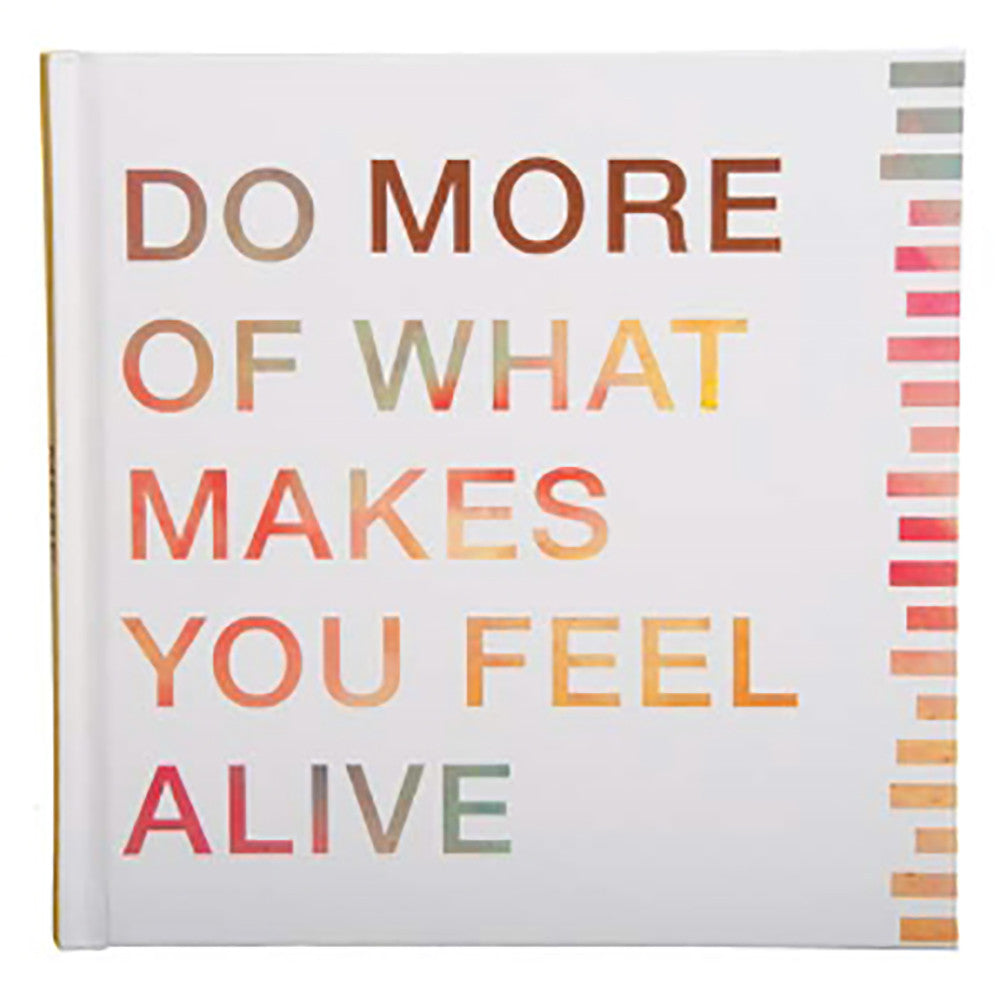 Do More Of What Makes You Feel Alive Book - Anonymous L.A.