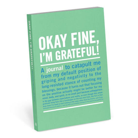 Okay Fine, I'm Grateful Journal