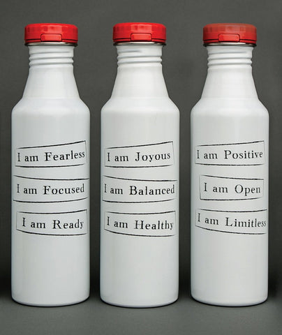 I Am Positive,I am Joyous, I amFearless Water Containers