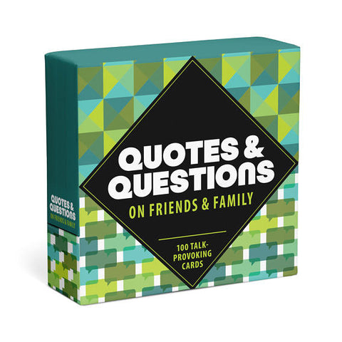 Quotes and Questions on Friends and Family: 100 Talk-Provoking Cards