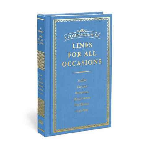 Compendium of Lines for All Occasions: Insults, Excuses, Rejections, Mind Games, Put-Downs, Cop-Outs