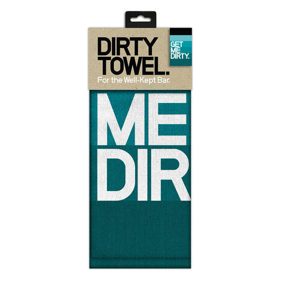 Get Me Dirty. Dirty Towel