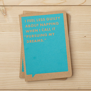 "I Feel Less Guilty About Napping When I Call It ""Pursuing My Dreams"" Journal"