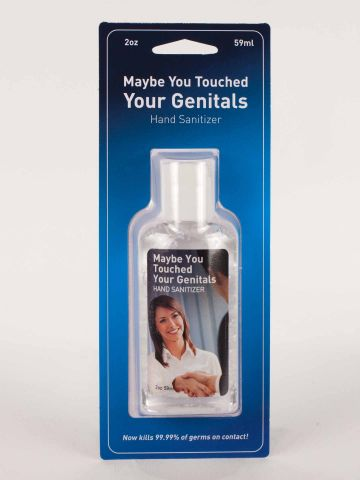 Maybe You Touched Your Genitals Hand Sanitizer