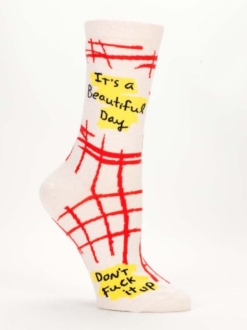 It's A Beautiful Day Don't Fuck it Up Woman's Crew Socks