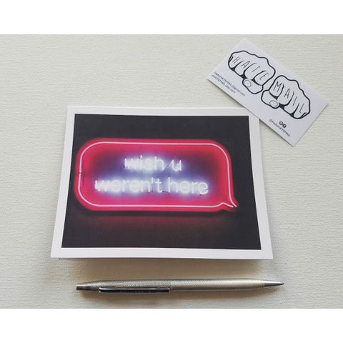 Wish U Weren't Here Greeting Card - Anonymous L.A.
