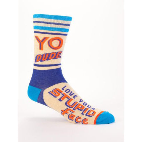 Yo Dude, Love Your Stupid Face Men's Socks - Anonymous L.A.