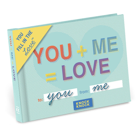 You + Me = Love Fill in the Love® Journal - Anonymous L.A. - 1
