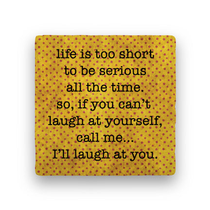 Laugh at Yourself - Coaster