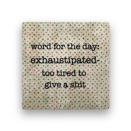 Exhaustipated - Coaster