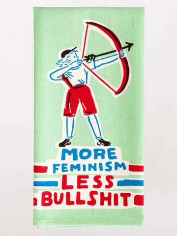 More Feminism Less Bullshit Dish Towel