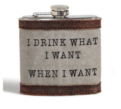 I Drink What I Want When I Want Flask