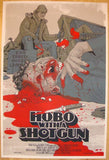 "2011 ""Hobo With A Shotgun"" - Silkscreen Movie Poster by Proctor"