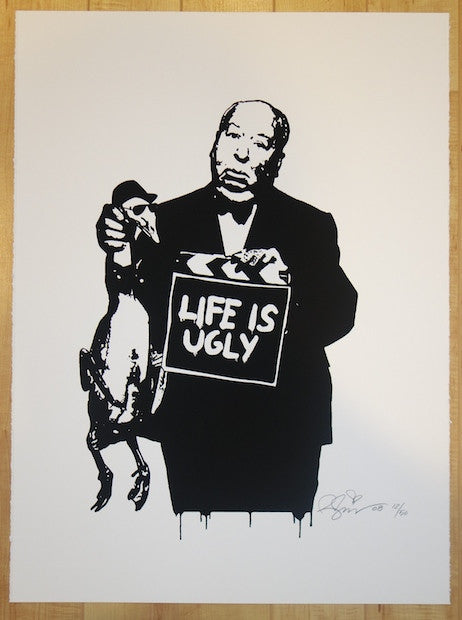 2008 Life Is Ugly - Silkscreen Art Print by Rene Gagnon