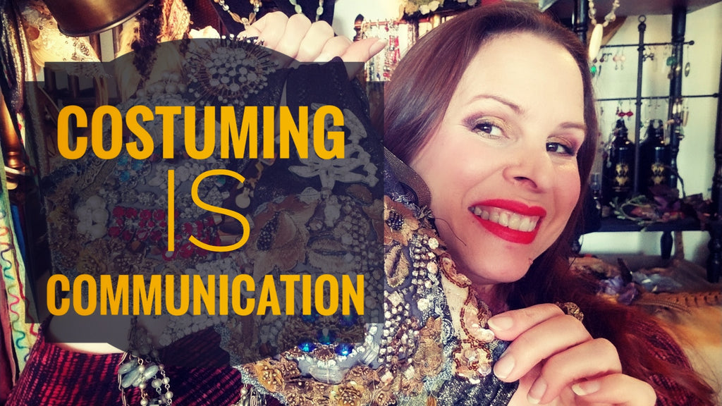 Costuming is Communication!