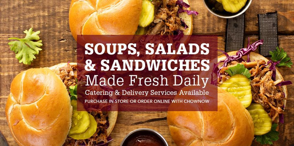 Soups, Salads & Sandwiches Made Fresh Daily