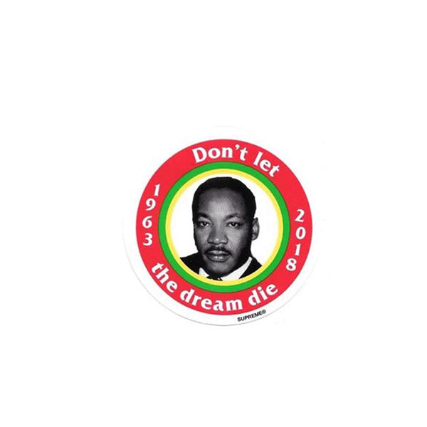 SUPREME DON'T LET THE DREAM DIE MLK BUTTON RED SS18