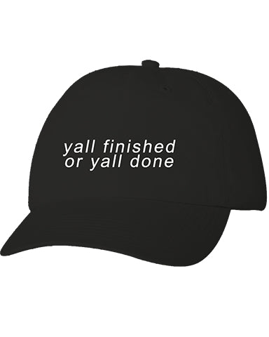 Cap - Finished Or Done Cap