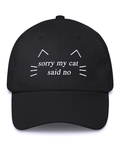 Sorry My Cat Said No Cap