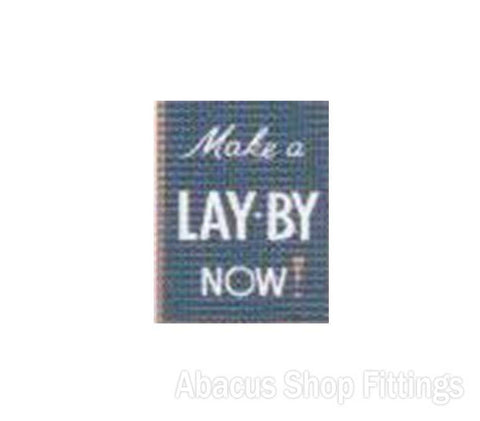 SHOWCARD - MAKE A LAY-BY NOW