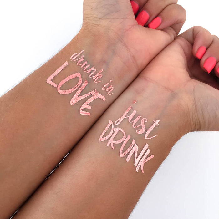 Drunk in love and Just drunk ROSE GOLD tattoos