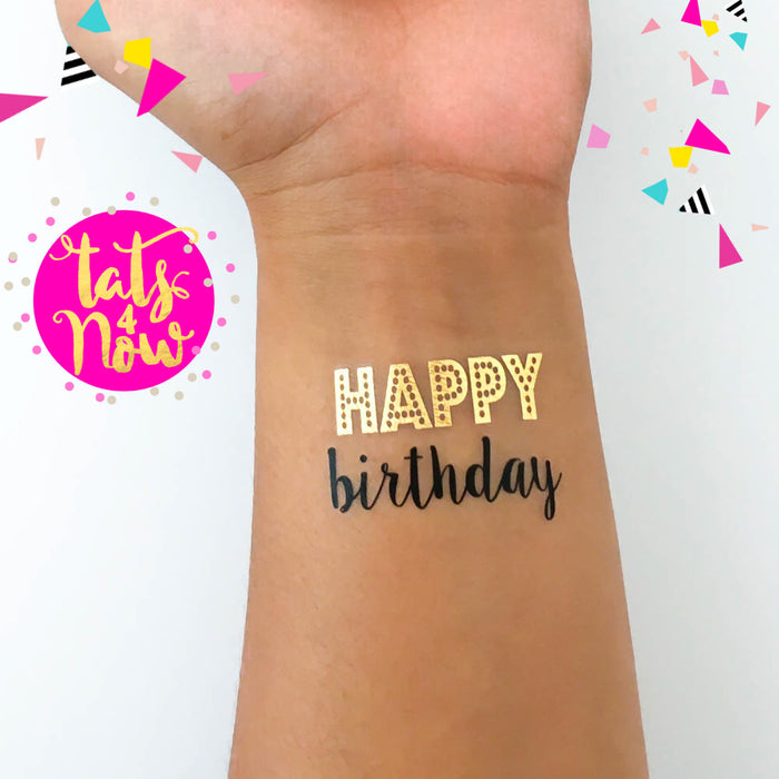 Happy Birthday + Let's party gold and black tattoos