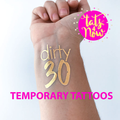 Dirty 30 gold tattoo