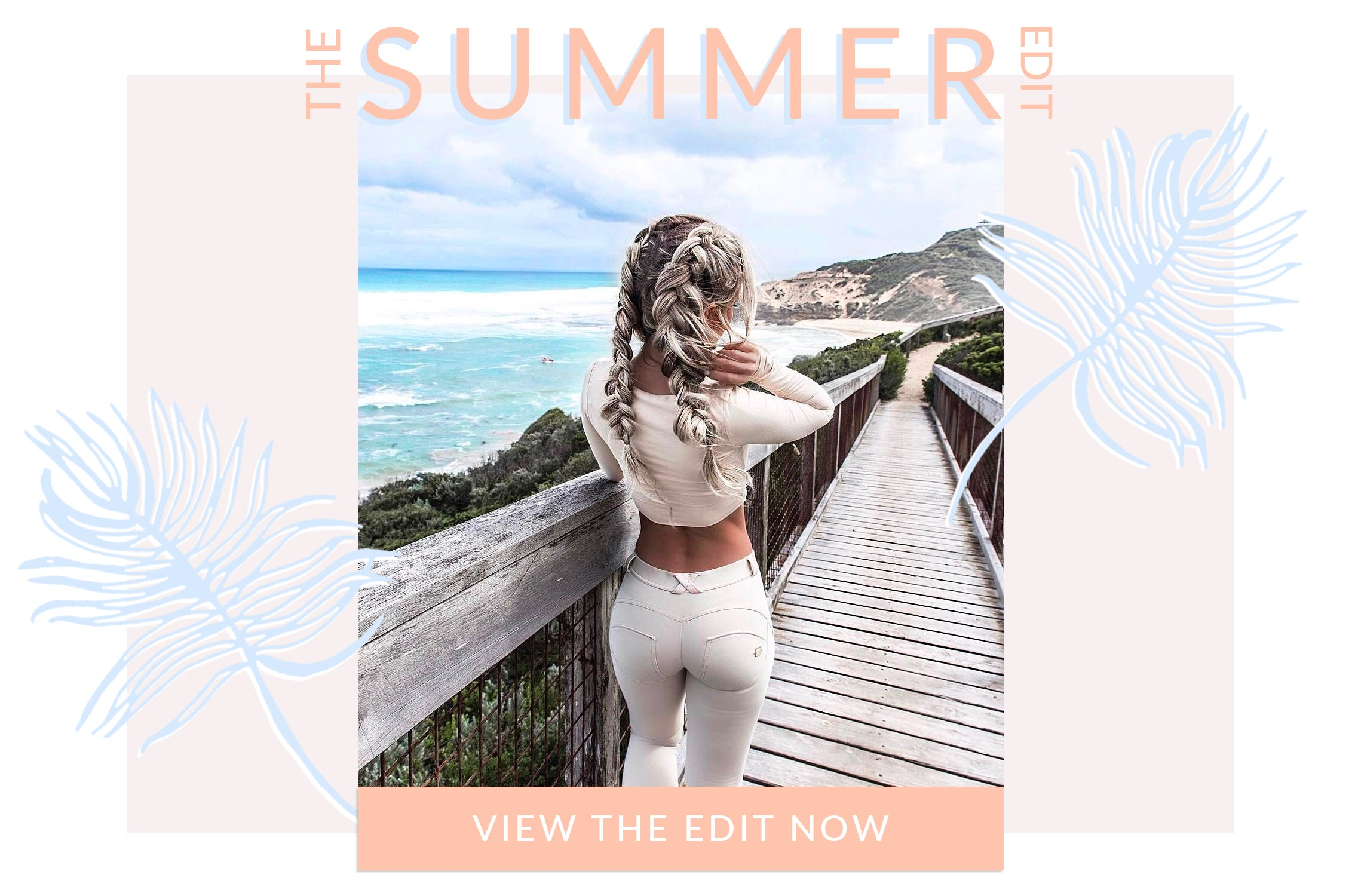 The summer edit. View the edit now