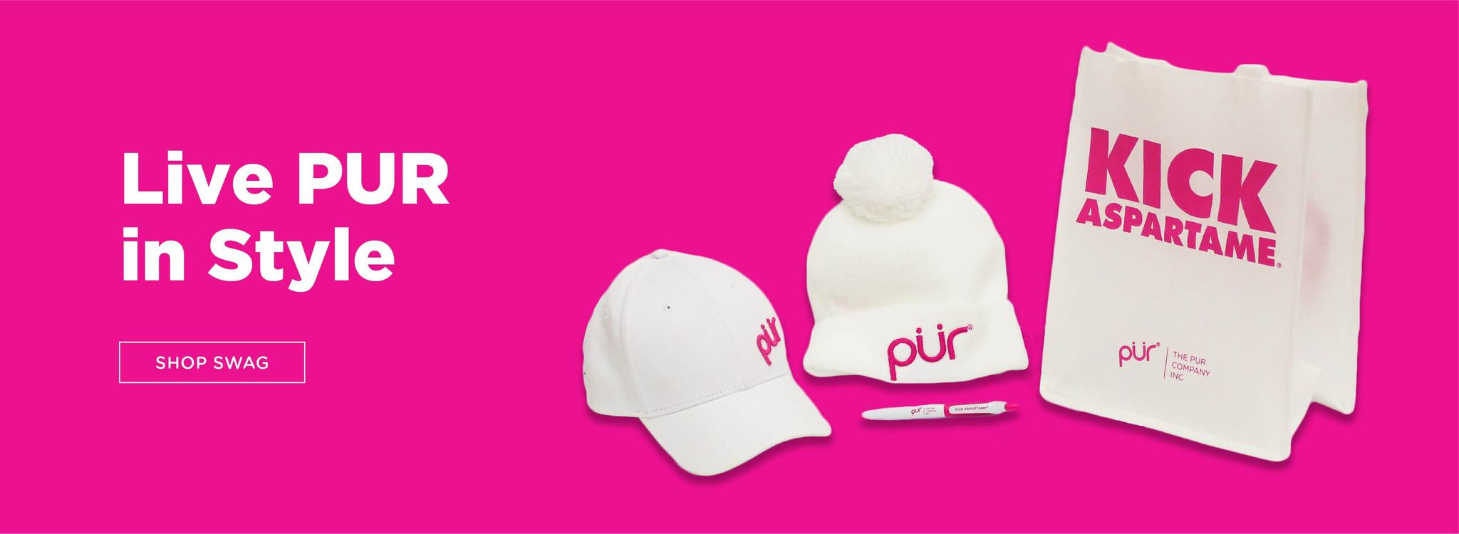 Live PUR in style with PUR SWAG