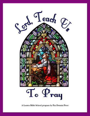 Lord, Teach Us to Pray (Student Workbooks)