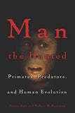 Man the Hunted: Primates, Predators and Human Evolution